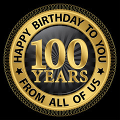 100 years happy birthday to you from all of us gold label,vector