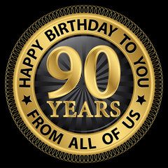 90 years happy birthday to you from all of us gold label,vector