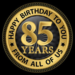 85 years happy birthday to you from all of us gold label,vector
