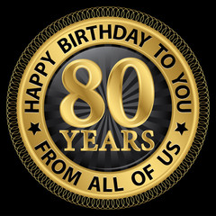 80 years happy birthday to you from all of us gold label,vector