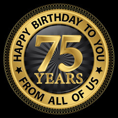 75 years happy birthday to you from all of us gold label,vector