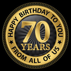 70 years happy birthday to you from all of us gold label,vector