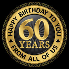 60 years happy birthday to you from all of us gold label,vector