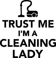 Trust me I'm a Cleaning Lady