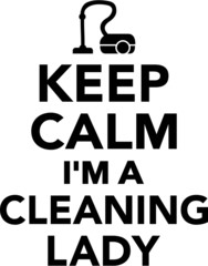 Keep Calm I'm a Cleaning Lady