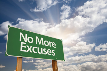 No More Excuses Green Road Sign