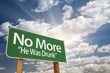 No More - He Was Drunk Green Road Sign