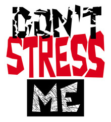 Illustration of dont stress me words with textures