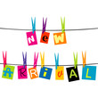 New arrival message with colored pieces of paper hanging o a rop