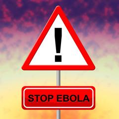 Stop Ebola Indicates Pandemic Virus And Signboard