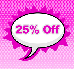 Twenty Five Percent Represents Display Promo And Promotional