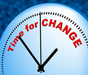 Time For Change Shows Right Now And Changing
