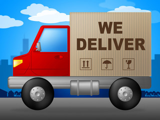We Deliver Means Parcel Freight And Moving
