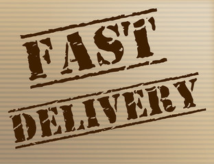 Fast Delivery Means High Speed And Action