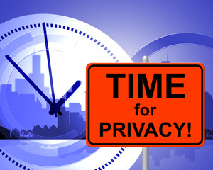 Time For Privacy Means At The Moment And Confidentiality