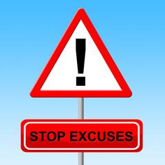 Stop Excuses Indicates Mitigating Circumstances And Caution
