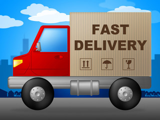 Fast Delivery Indicates High Speed And Action