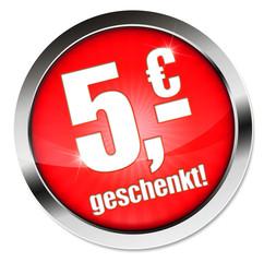 Fünf Euro geschenkt! Button, Icon