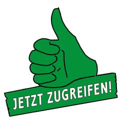 tus57 ThumbUpSign tus-v9 Daumen hoch Jetzt Zugreifen grün g2157