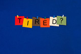 Tired ..? Sign for health care and mental health. poster