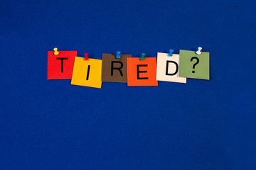 Tired ..? Sign for health care and mental health.