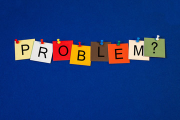 Problem ..? Sign for worry, mental health & medical healthcare