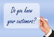 Do you know your customers ?