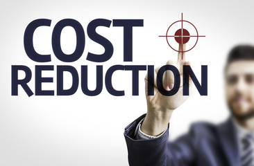 Business man pointing the text: Cost Reduction