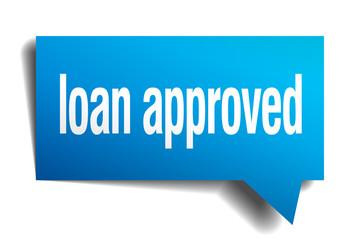 loan approved blue 3d realistic paper speech bubble