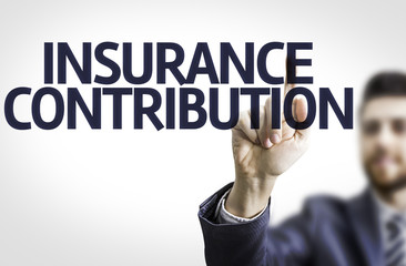 Business man pointing the text: Insurance Contribution