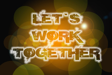 Let's Work Together Concept