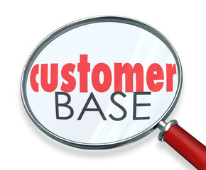 Customer Base Magnifying Glass Clients Contacts Prospects