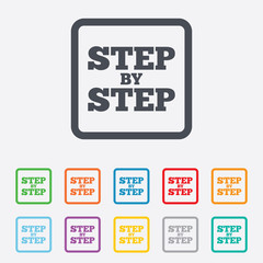 Step by step sign icon. Instructions symbol.