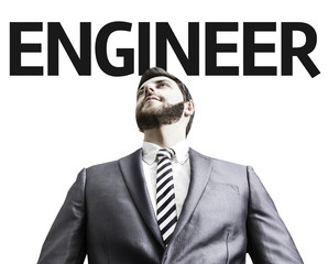 Business man with the text Engineer in a concept image