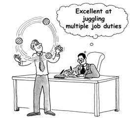 'Excellent at juggling multiple job duties.'