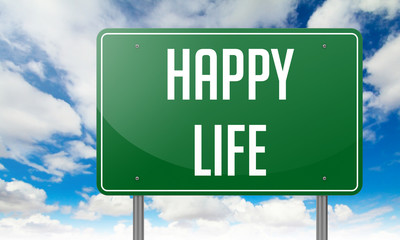 Happy Life on Green Highway Signpost.