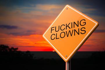 Fucking Clowns on Warning Road Sign.