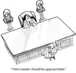 """I feel a leader should be approachable."""