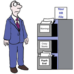 Your HR File: Warnings, Crazy Stunts, Psych Eval