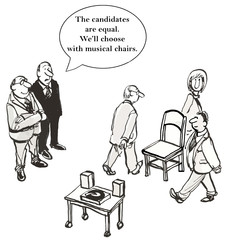 """""""The candidates are equal...choose with musical chairs."""""""