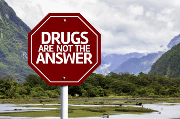 Drugs Are Not The Answer written on red road sign