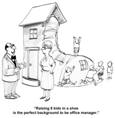 """""""Raising 8 kids... background to be office manager."""""""