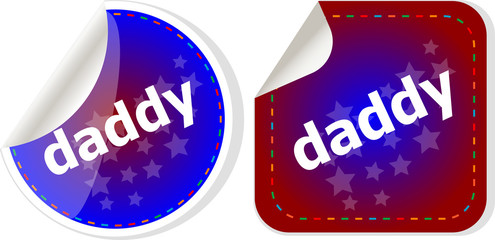 daddy word on stickers web button set, label, icon