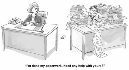 """""""I've done my paperwork.  Need any help with yours?"""""""