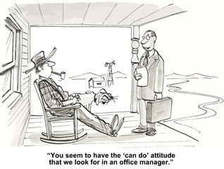 """...'can do' attitude that we look for in an office manager."""