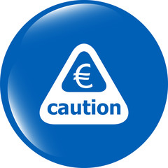Attention caution sign icon with euro money sign. warning symbol