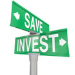 canvas print picture - Save Vs Invest Words Two Way Street Signs Investment Choices Opt