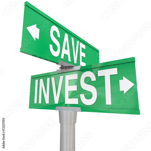 canvas print picture Save Vs Invest Words Two Way Street Signs Investment Choices Opt