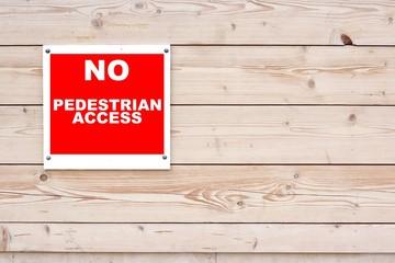NO PEDESTRIAN ACCESS Sign