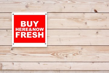 BUY FRESH HERE AND NOW Sign